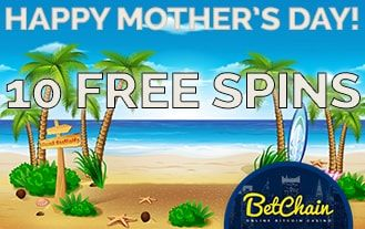 BetChain Celebrates Mother's Day Your Way!