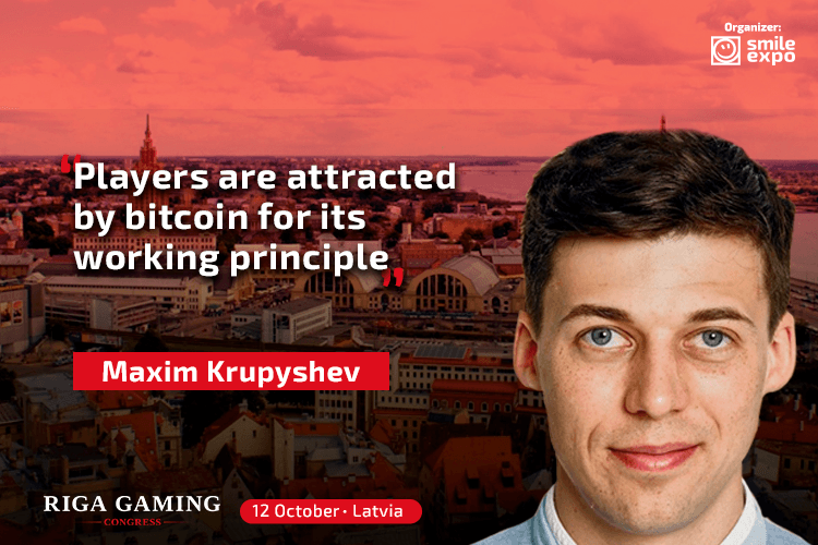 PR: Maxim Krupyshev – Players are attracted by bitcoin for its working principle.